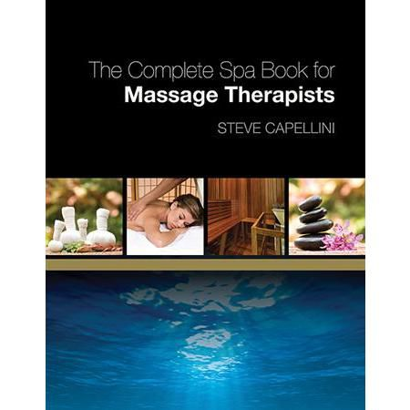 The Complete Spa Book For Massage Therapy