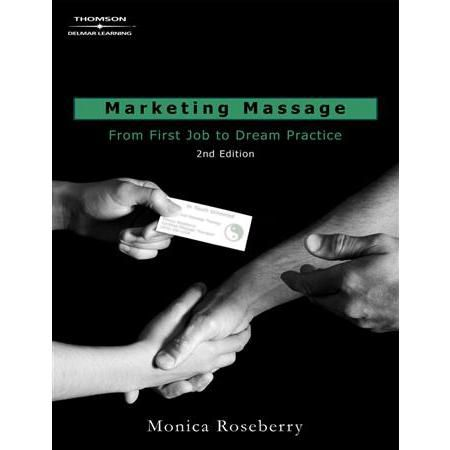 Marketing Massage: From 1St Job To Dream Practice