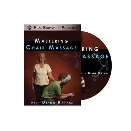 Real Bodywork Mastering Chair Massage Dvd