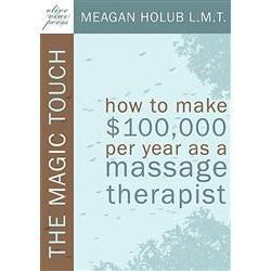 The Magic Touch: How To Make $100K/Year-Mt, Paperback